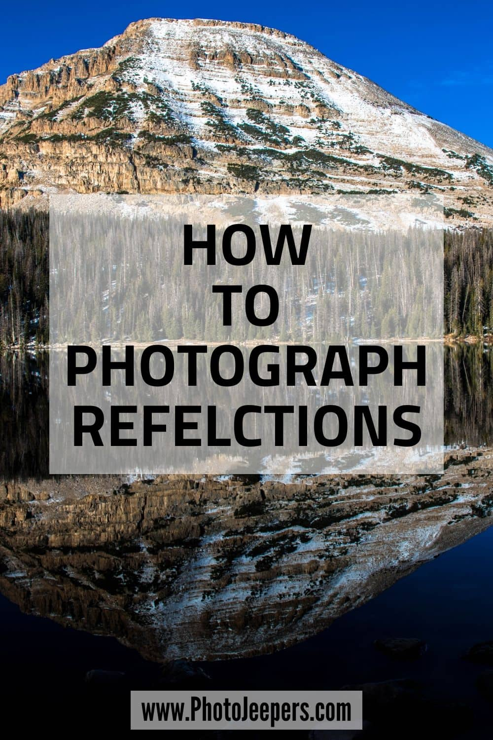 All you need to know about How to Photograph Reflections. Photography tips to research location, best time of day and composition techniques to capture reflection photos. #photography #photographytips #phototips #reflections #photojeepers