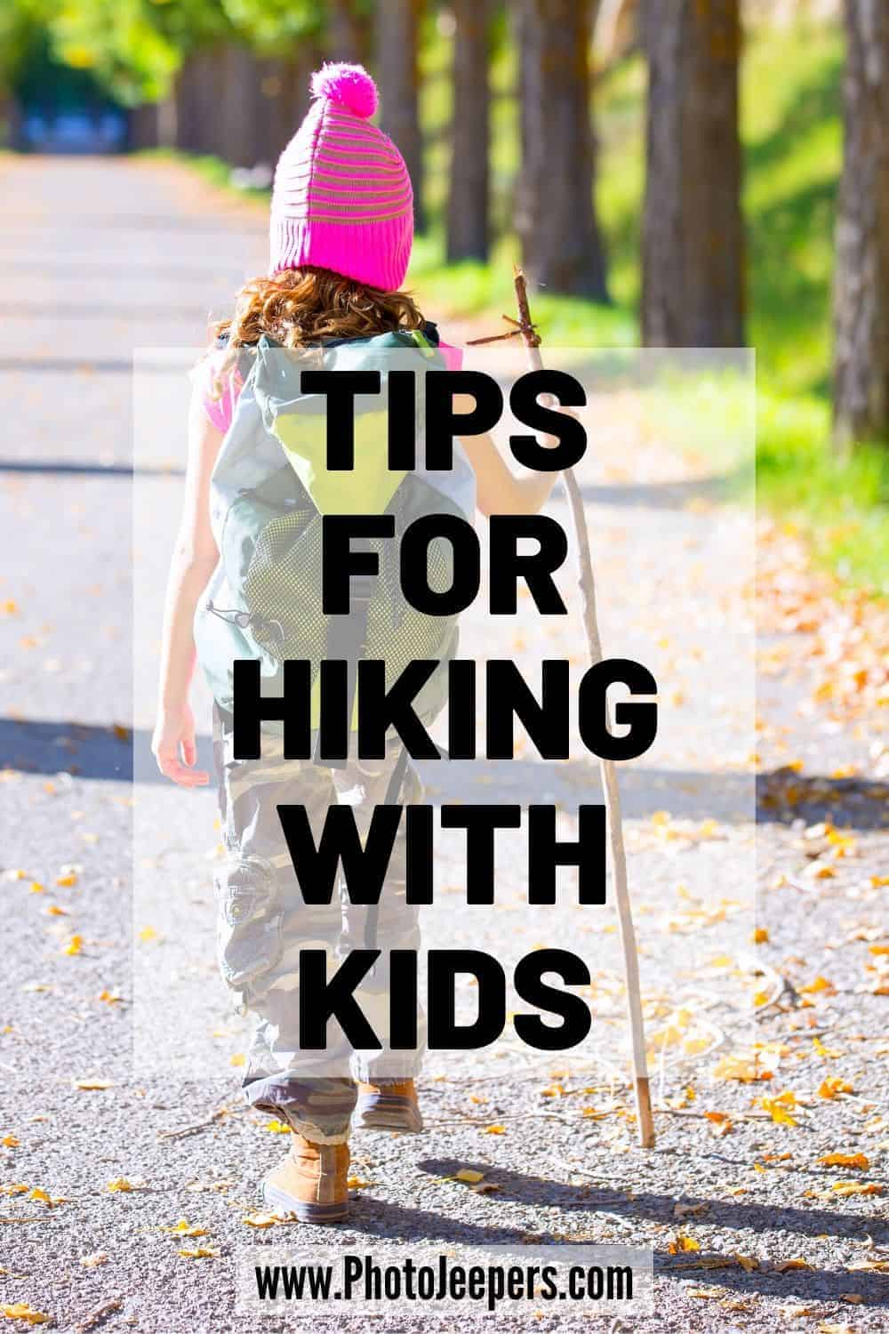 Tips for hiking with kids: Hiking gear for kids | Planning for the hike with kids | Hiking close to home with kids | Make hiking interesting for kids | Kids hiking activities #hiking #familytravel #outdoors #photojeepers