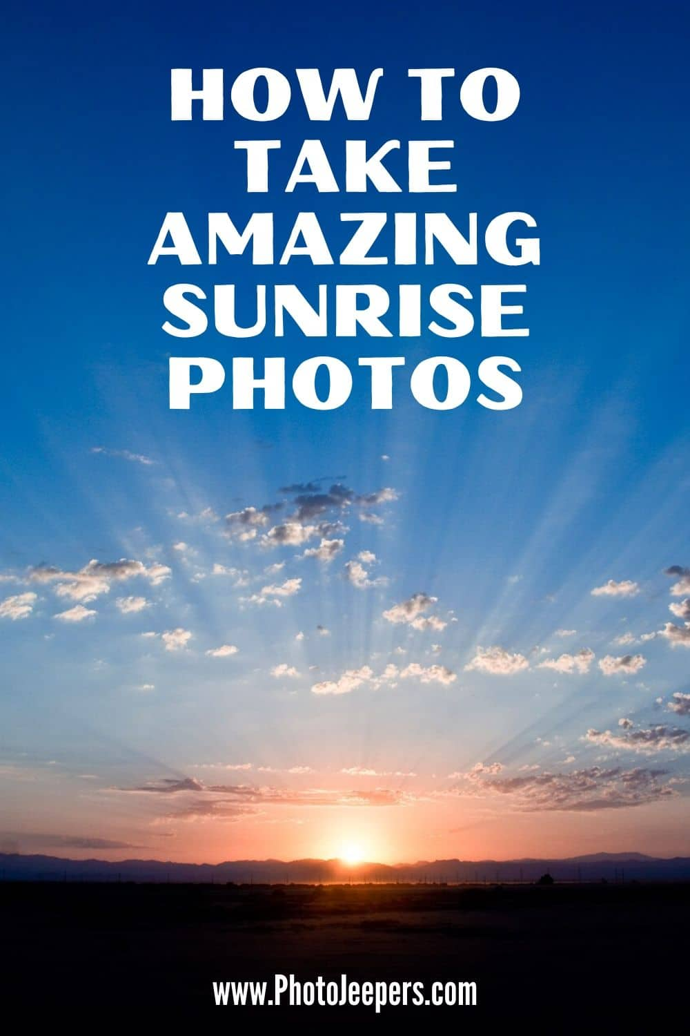 If you're looking to improve your sunrise photography, use this guide that includes tips about location, composition, timing and more! #photography #landscapephotography #sunrise #photojeepers