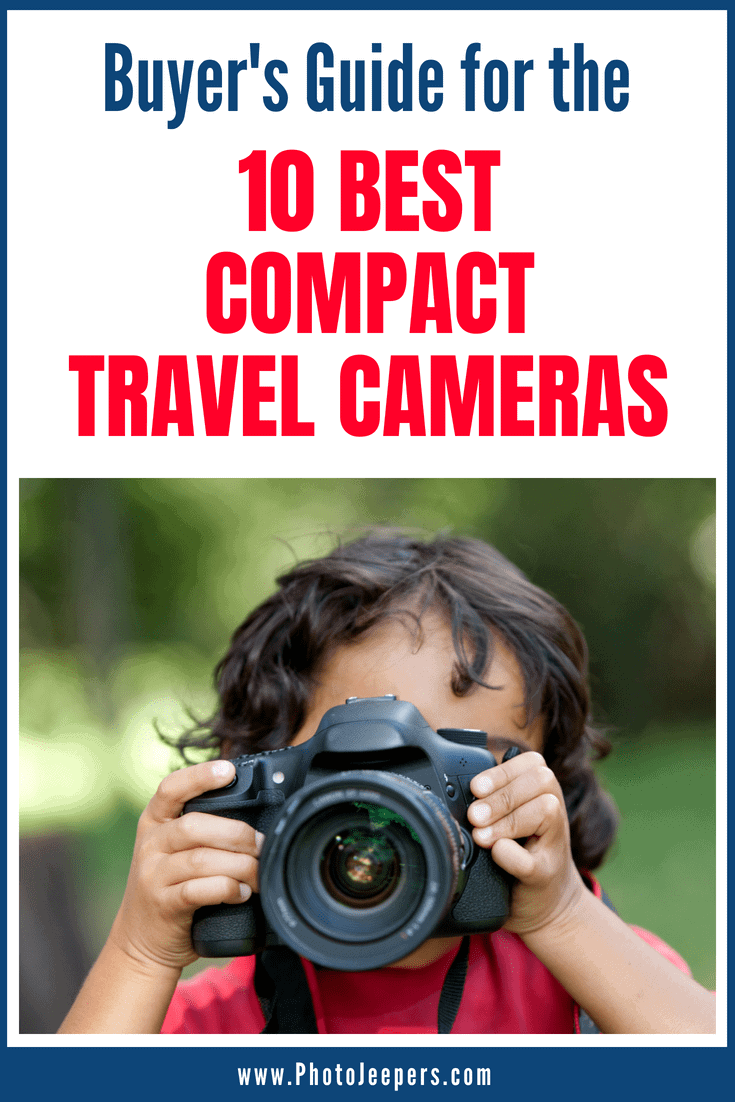 Buyer's Guide for the 10 Best Compact Travel Cameras