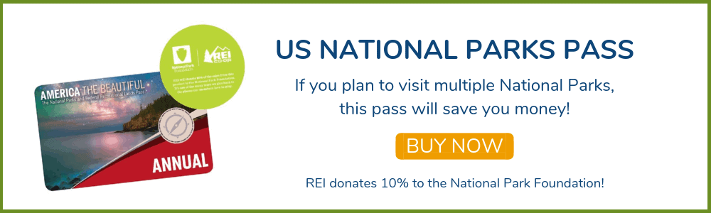 US National Parks Pass will save you money! Buy at REI and they donate 10% to National Park Foundation