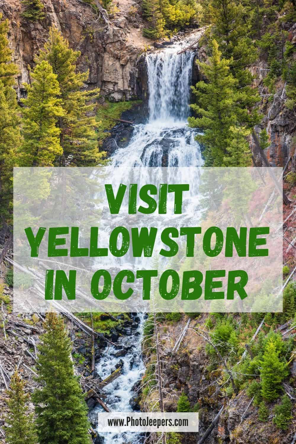 Visit Yellowstone in October
