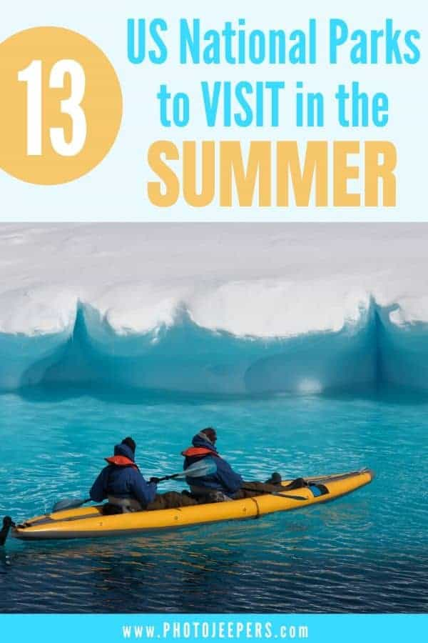 13 US National Parks to Visit in the Summer to create lasting memories. Enjoy fun outdoor activities like hiking, camping, kayaking, photography and more! #nationalparks #summervacation #traveldestinations #photojeepers