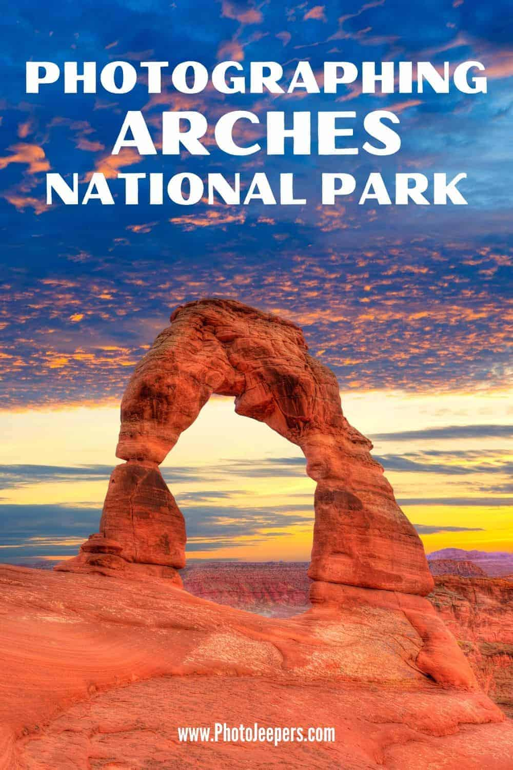 Expert's guide to photographing Arches National Park: Arches National Park tips | Best places to see arches in the park | Best sunrise and sunset spots in Arches | Night photography spots in Arches | Tips for planning a trip to Arches National Park | Photography basics and techniques at Arches #nationalparks #landscapephotography #archesnationalpark #utah #photojeepers