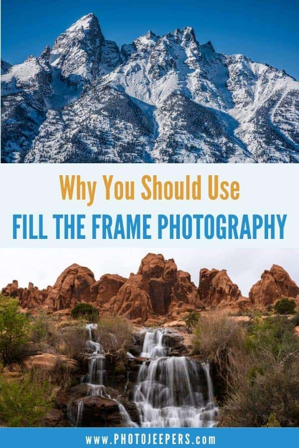 Why you should use Fill the Frame Photography Technique. Filling the Frame creates instant impact and wow to your photos. This is one of the easiest ways to take WOW photos, no matter what camera you use. #photography #landscapephotography #photographytechnique #photojeepers