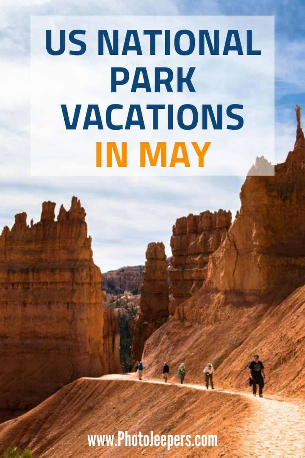 Plan a vacation to any of these US National Parks in May. Enjoy the outdoors, moderate temperatures and beat the summer crowds during the month of May! #nationalparks #usa #vacation #photojeepers