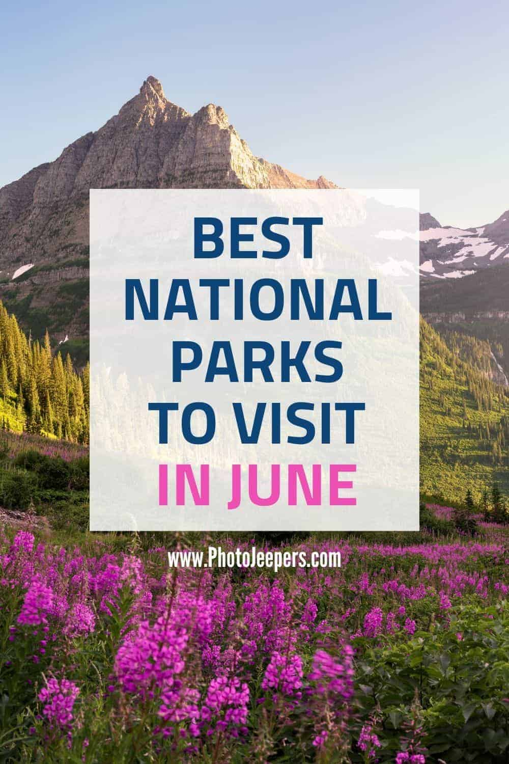 Summer vacation guide to the best US national parks to visit in June. Enjoy the beauty of nature and outdoor activities on a trip to US national parks in June. #nationalparks #summervacation #familytravel #photojeepers