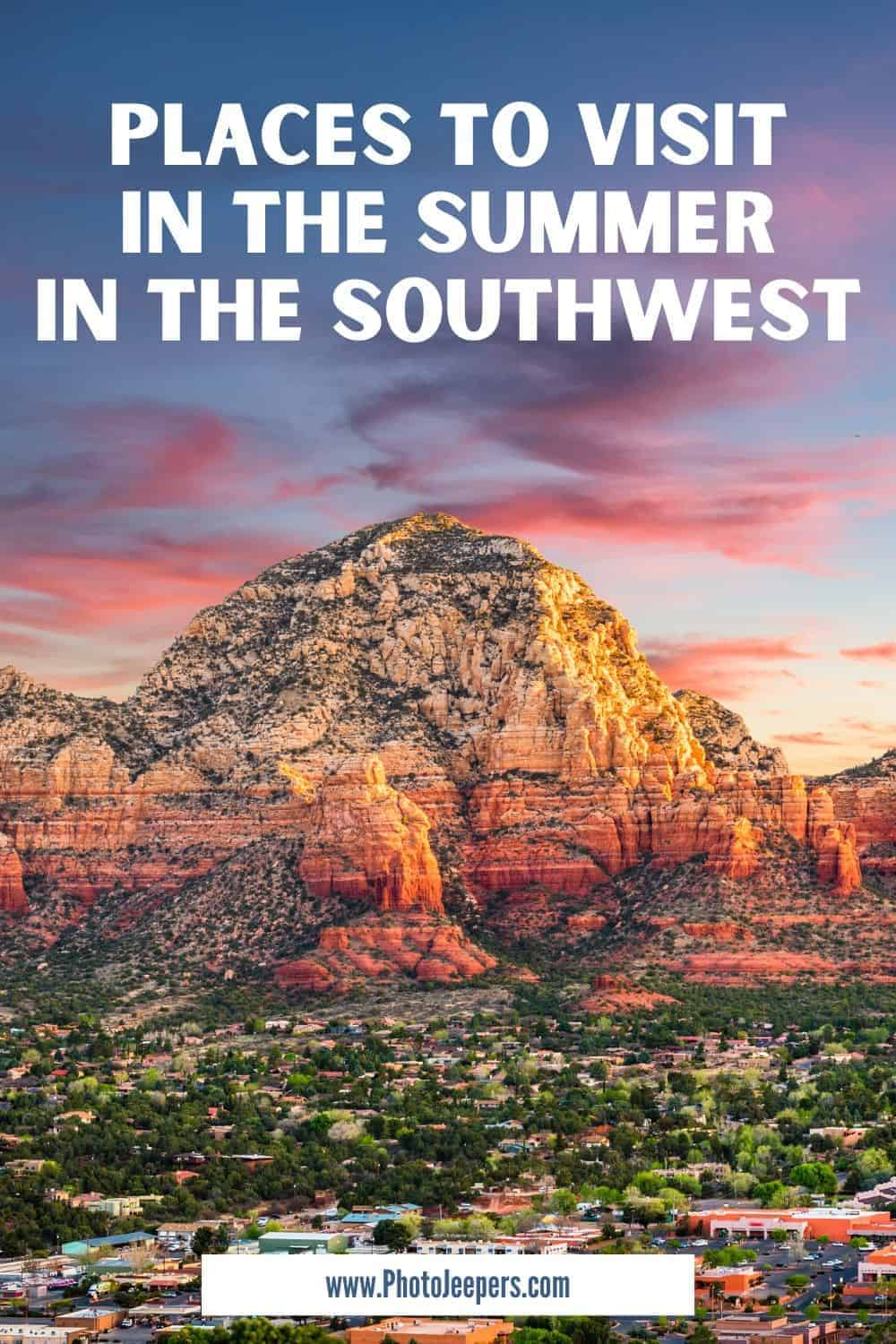 Places to Visit in the Summer in the Southwest