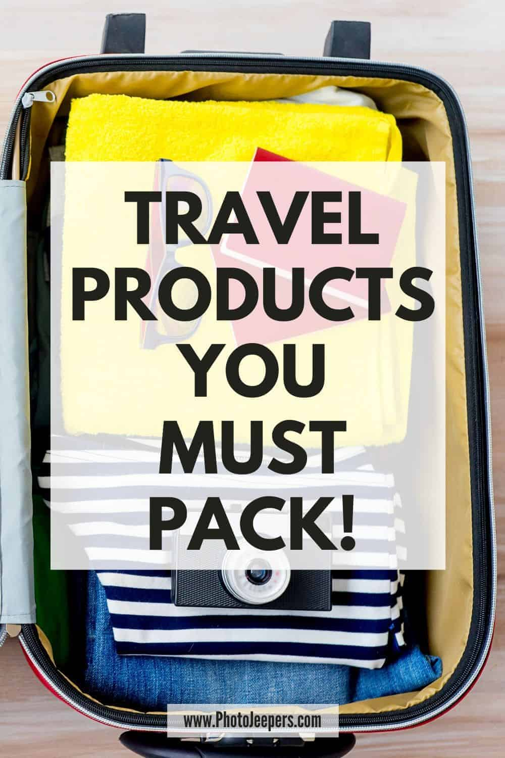 travel products you must pack