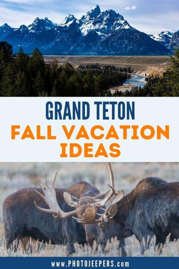 Grand Teton Fall Vacation Ideas