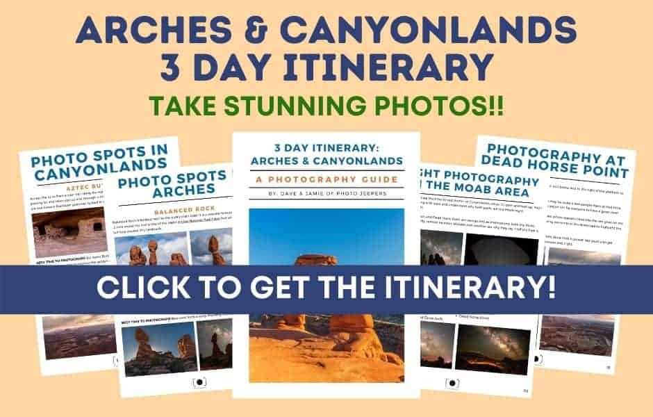 Arches and Canyonlands 3 Day Itinerary Take Stunning Photos