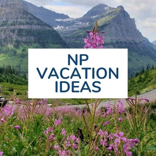 NP Vacation Ideas