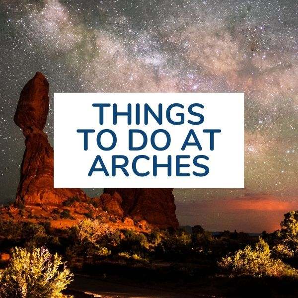 things to do at arches