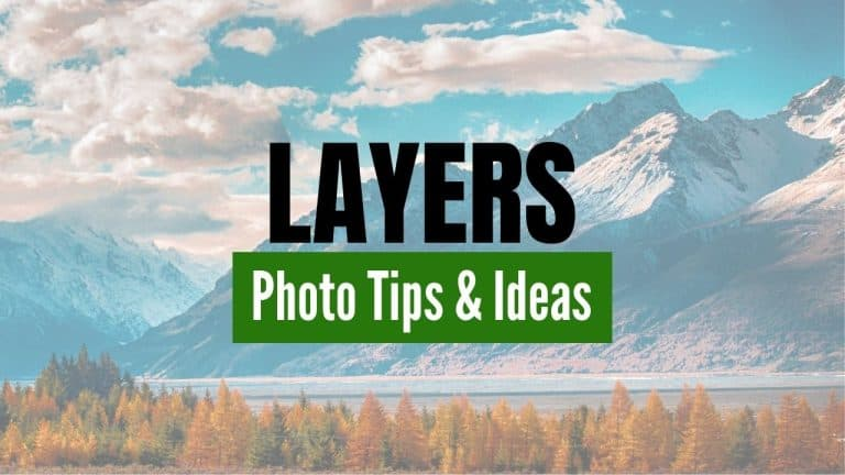 Landscape Photography Ideas Using Layers